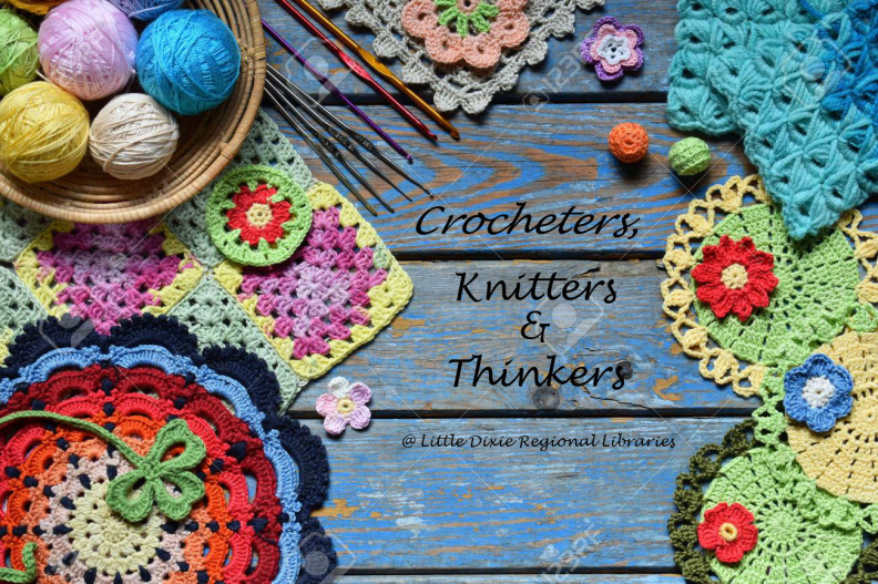 Crocheters, Knitters, and Thinkers @ Little Dixie Regional LIbraries