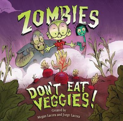 zombies dont eat veggies